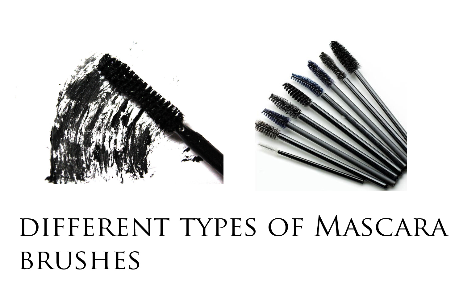 Different types of Mascara wands