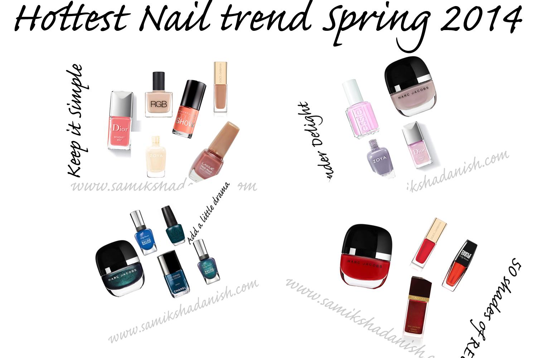 Hottest Nail Trend Spring 2014 - Samiksha Danish ( Supermakeupish)