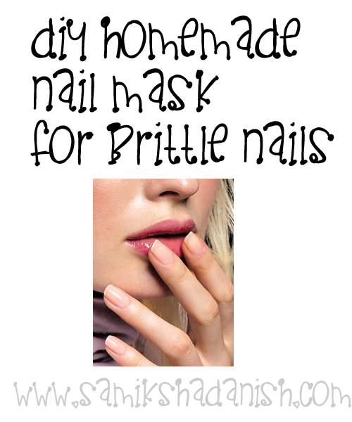 DIY Homemade mask for Brittle nails - Samiksha Danish